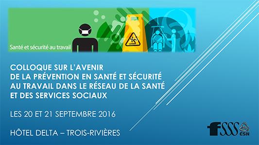 Colloque sur l'avenir de la prévention en santé et sécurité au travail dans le réseau de la santé et des services sociaux