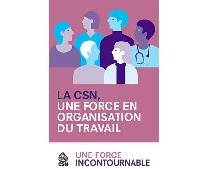La CSN, une force en organisation du travail